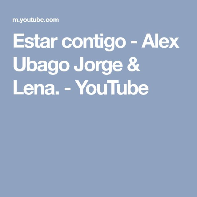 Estar contigo - Alex Ubago Jorge & Lena. - YouTube