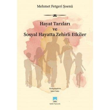 Hayat Tarzları ve Sosyal Hayatta Zehirli Etkiler   KAFDAV Yayıncılık İşletmesi