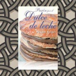 Categoría: Libros - Producto: Pasion Por El Dulce De Leche - Miriam Becker - Envase: Unidad - Presentación: X Unid.