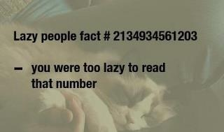 Fact!!!People Facts, Didnt Reading, Lazy People, Facts Lazy, Funny Ish, Funny Stuff, Humor, Facts I Totally, I Am