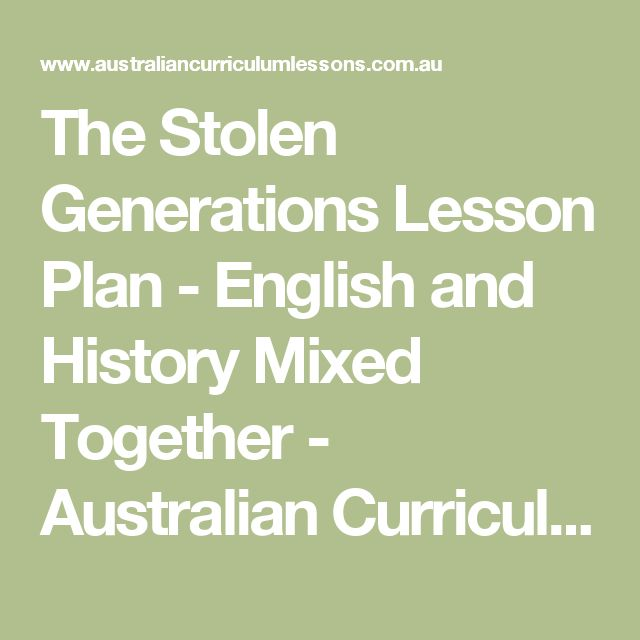 The Stolen Generations Lesson Plan - English and History Mixed Together - Australian Curriculum Lessons
