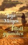 Jojo Moyes: Tiltott gyümölcs