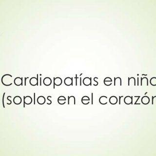 Cardiopatías en niños (soplos en el corazón)   ¿Qué son ?  Los soplos son sonidos que produce la sangre al circular por las cavidades o válvulas del cora. http://slidehot.com/resources/cardiopatias-en-ninos-soplos-en-el-corazon.15398/