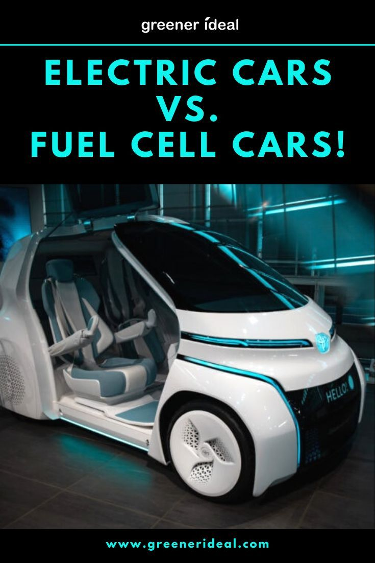 Electric Vs Fuel Cell Cars Which One Is The Future Of Green Motoring Fuel Cell Cars Fuel Cell Car Fuel