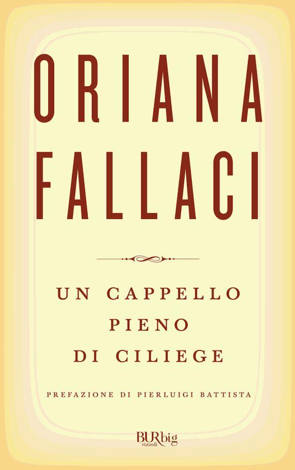 Un cappello pieno di ciliege - Oriana Fallaci -