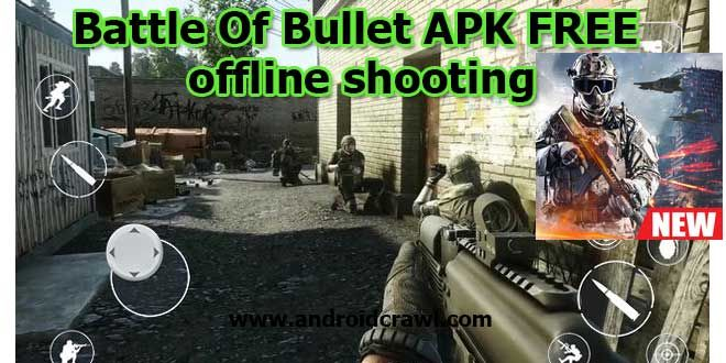 Battle Of Bullet APK FREE offline game, get MOD APK and read
