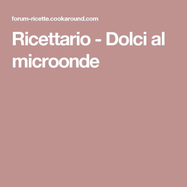 Ricettario - Dolci al microonde