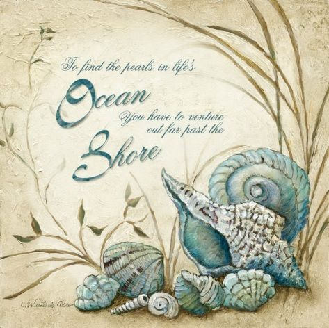 Box Idea...By The Sea...To find the pearls in life's ocean, you have to venture out far past the shore. Print at Art.com