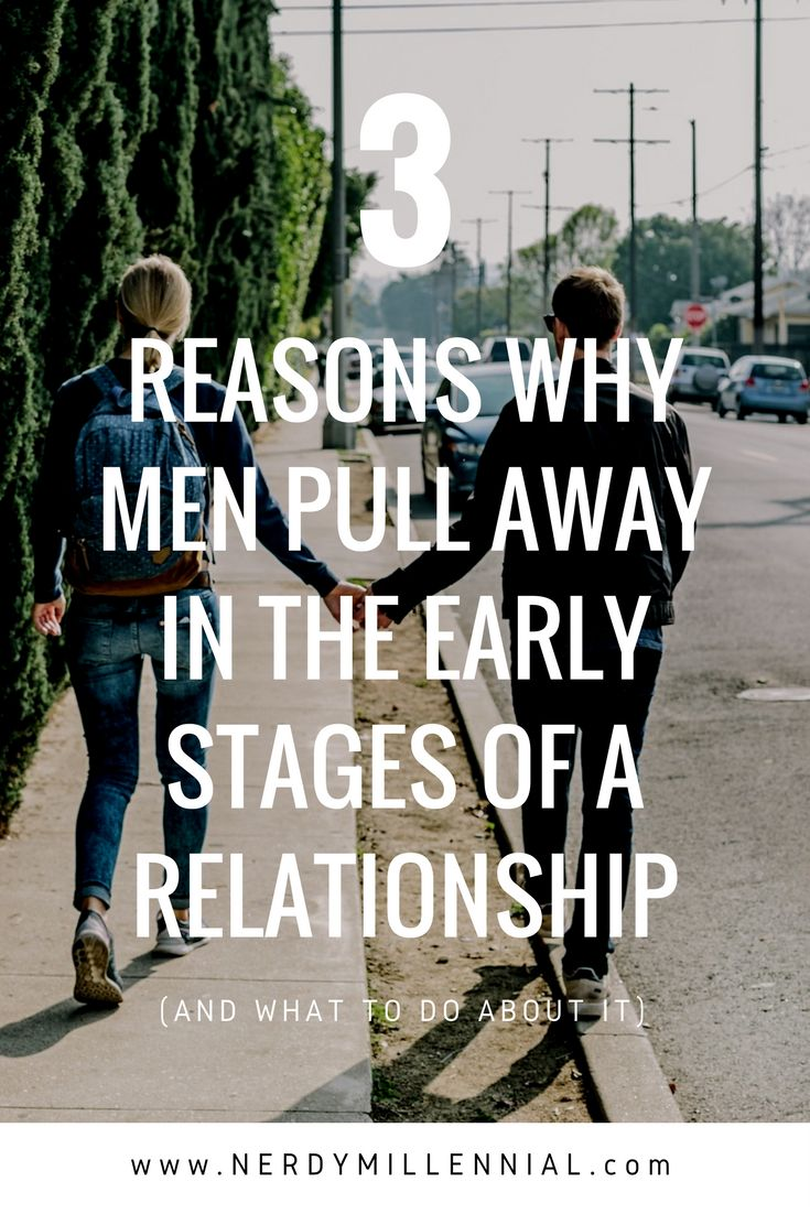 Why do men pull away in the early stages of a relationship? Find out 3 main reasons why and what you can do about it. - relationships and dating