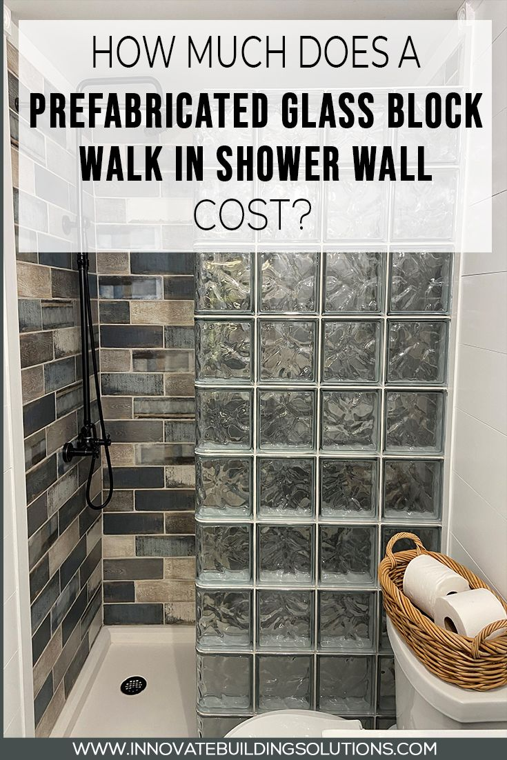 How Much Does A Prefabricated Glass Block Walk In Shower Wall Cost In 2020 Shower Wall Glass Block Shower Wall Glass Block Shower