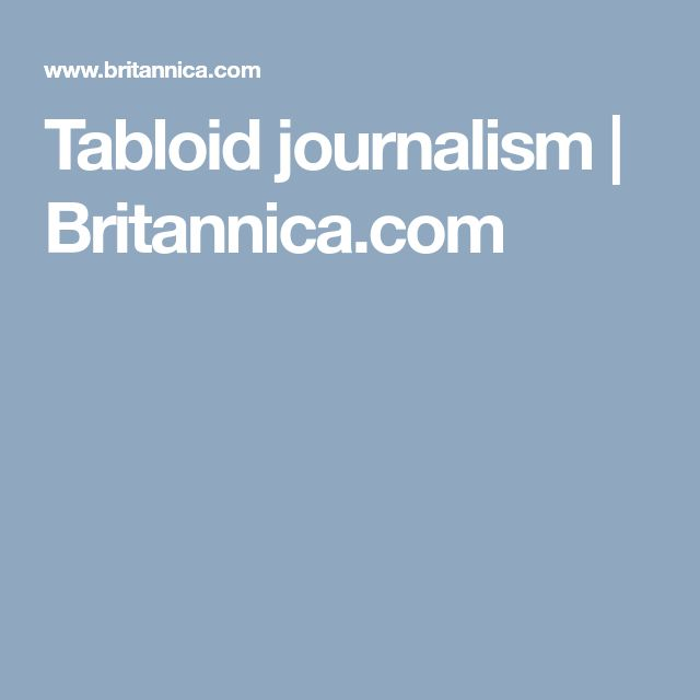 Tabloid journalism | Britannica.com