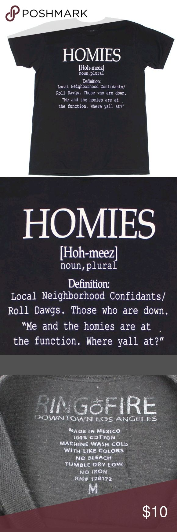 "Homies Graphic T-Shirt Another cool shirt to add to your collection.  Homies Definition: (Ho-Mees) Noun, Plural Local Neighborhood Confidants, Roll Dawgs. Those Who Are Down.  ""Me and the homies are at the function. Where ya'll at?"" Size Medium  Pit to Pit = 16"" Shoulder to Hem = 26"" Shirts Tees - Short Sleeve"