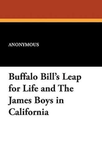 Buffalo Bill's Leap for Life and the James Boys in California (Paperback)