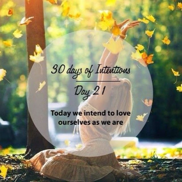 Day 21: 30 days of intentions. Today we intend to love ourselves as we are #selflove #dailyintention #affirmation #stralastyle