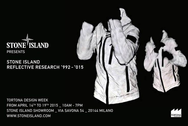 "Stone Island_Reflective Research '992 – '015 ""Since the first jacket in 1992, the textile manipulations of Stone Island on the theme of light reflection. A retrospective, on the occasion of the TORTONA DESIGN WEEK."" ""Stone Island Showroom Via Savona 54_Milan From April 14th to 19th"""