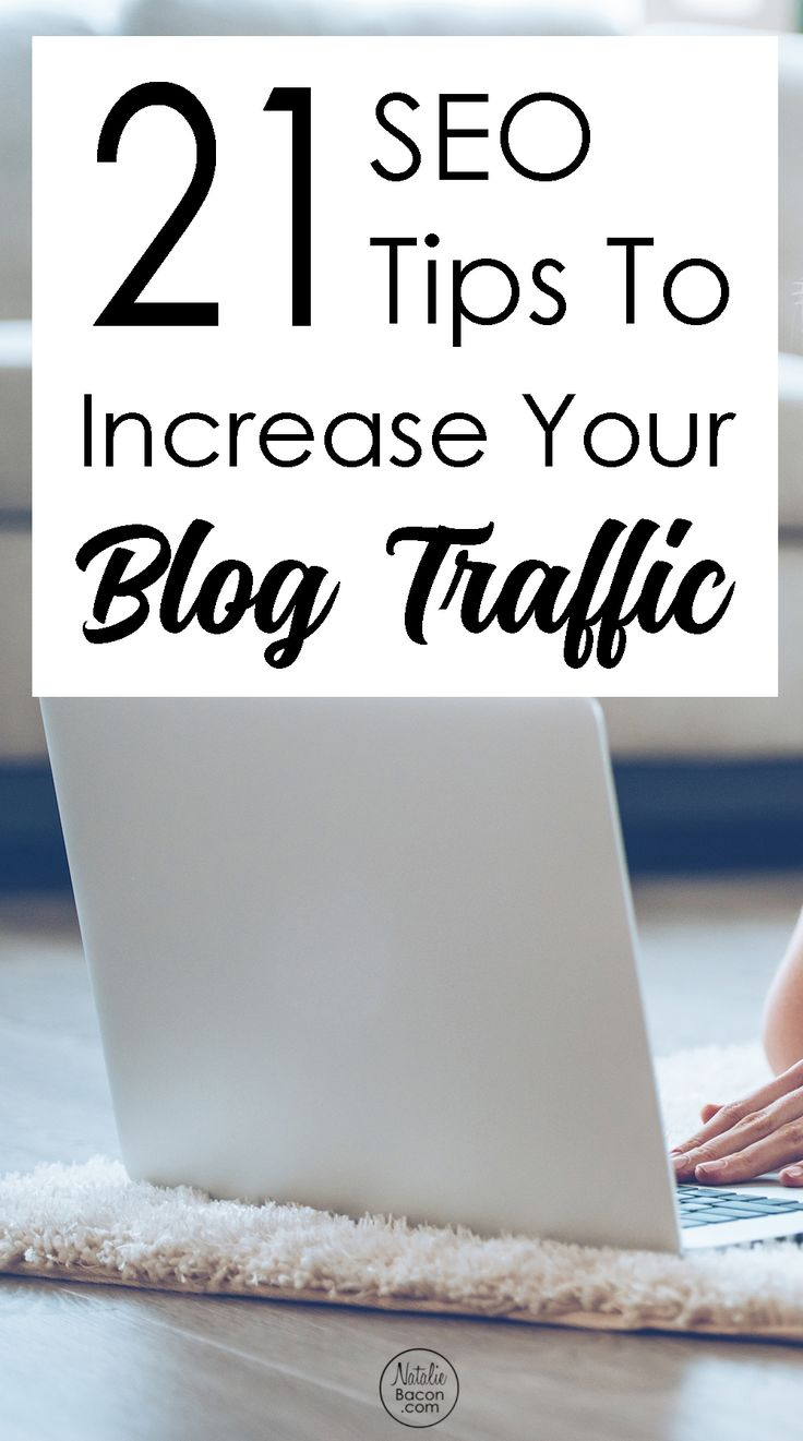 21 SEO Tips To Increase Blog Traffic Right Now Download by Natalie Bacon
