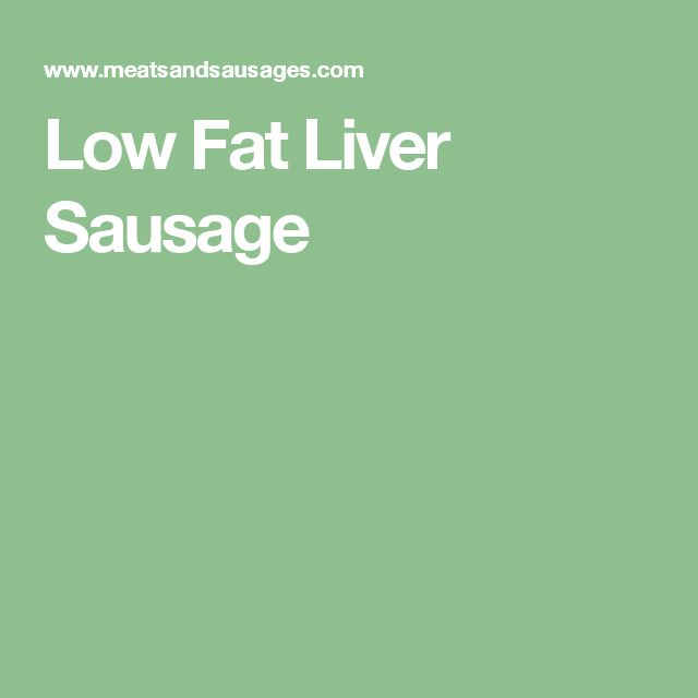 Low Fat Liver Sausage