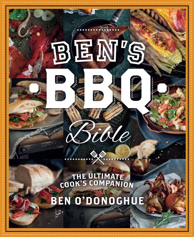 Ben's BBQ Bible by Ben O'Donoghue. The ultimate companion for lovers of the grill | Cooked