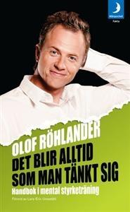 https://www.adlibris.com/se/product.aspx?isbn=917232242X | Titel: Det blir alltid som man tänkt sig : handbok i mental styrketräning - Författare: Olof Röhlander - ISBN: 917232242X - Pris: 49 kr