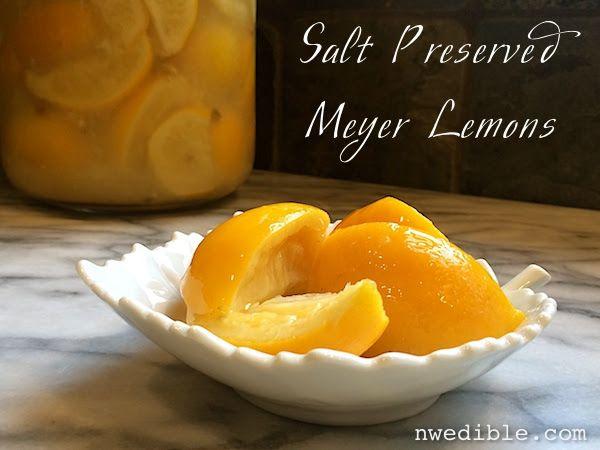 Salt Preserved Meyer Lemons | Delicious, Healthy Foods | Pinterest
