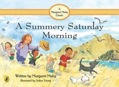 RIP Margaret Mahy - A Summery Saturday Morning - we loved loved loved reading this book, especially when we lived far away from the New Zealand beach