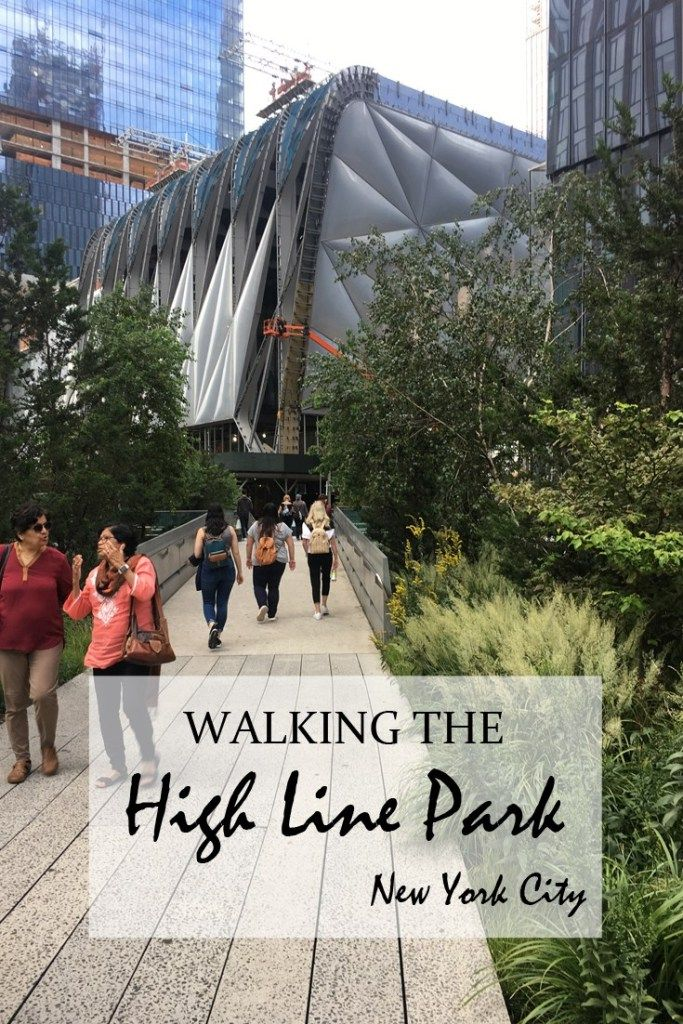 Walking The High Line Park In New York Travel For A Living New York Travel New York City Vacation Park In New York