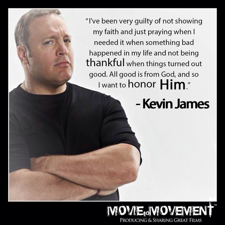 I looove Kevin James and I loved his show 'King of Queens'. His quote means so much to me :) ~Nita