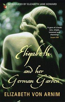 Elizabeth von Arnim - Elizabeth And Her German Garden - Little, Brown Book Group