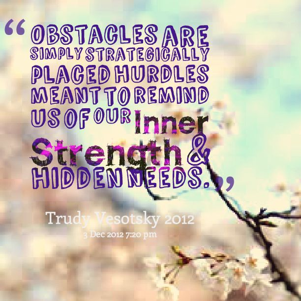Quotes From Trudy Symeonakis Vesotsky: Obstacles Are