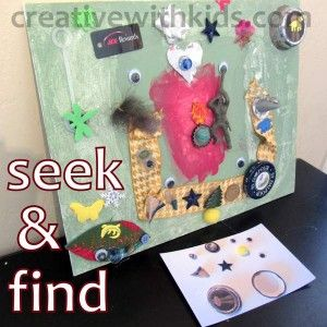 Make your own I-Spy Treasure Hunt Picture. I like the textured items on board