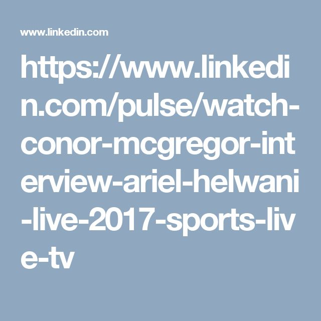https://www.linkedin.com/pulse/watch-conor-mcgregor-interview-ariel-helwani-live-2017-sports-live-tv