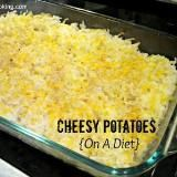 Linked to: www.couponingncooking.com/2012/06/cheesy-poatoes-on-diet.html