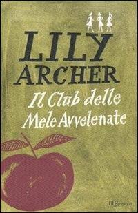 Il club delle Mele avvelenate di Archer Lily  http://emozionidiunamusa.blogspot.it/2012/12/una-mela-al-giorno-toglie-la-matrigna_27.html