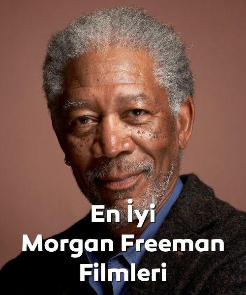 En İyi Morgan Freeman Filmleri