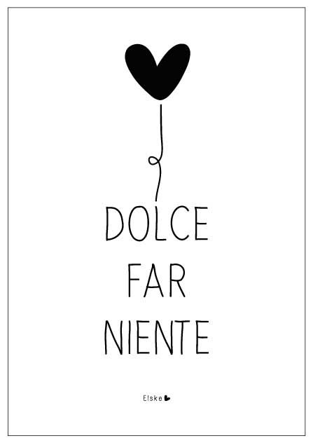 "An old Italian expression. Dolce far niente. Literally means ""the sweetness of doing nothing"""