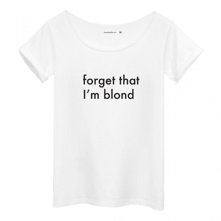 Forget that I'm blond t-shirt Shameless t-shirt - polscy projektanci / polish fashion designers - ELSKA