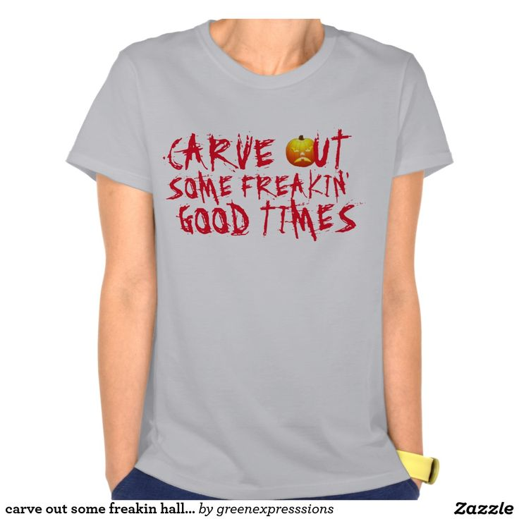 Carve Out Some Freakin Halloween T Shirt Design Shirt