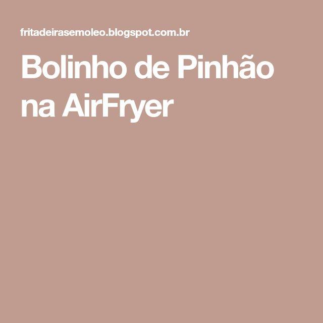 Bolinho de Pinhão na AirFryer