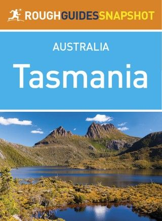 The Rough Guide Snapshot to Tasmania is the ultimate travel guide to this area of Australia in ePub and MOBI format for just $2.99. Definitely one to have handy as part of your pre-planning.