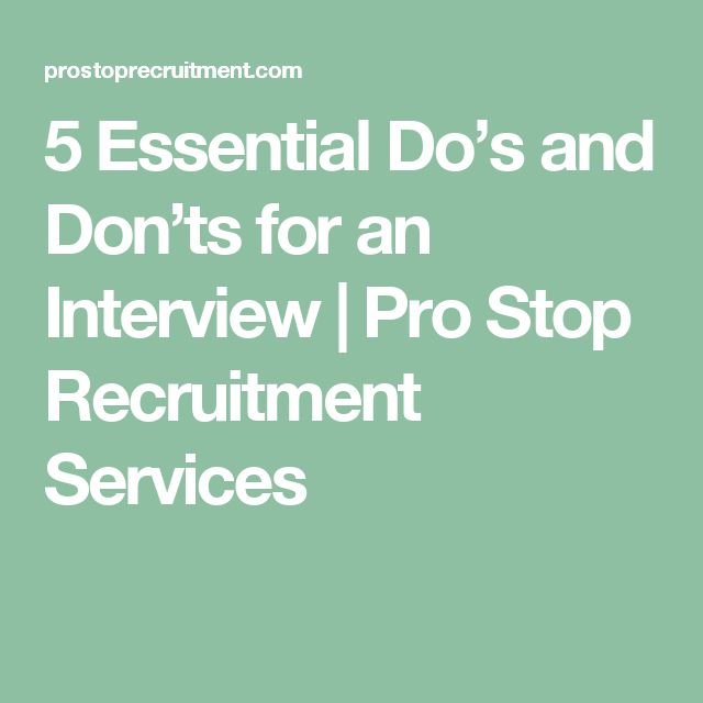 5 Essential Do's and Don'ts for an Interview | Pro Stop Recruitment Services