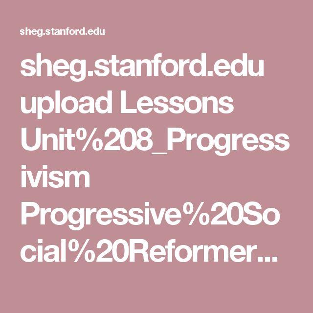 sheg.stanford.edu upload Lessons Unit%208_Progressivism Progressive%20Social%20Reformers%20SAC%20Lesson%20Plan.pdf