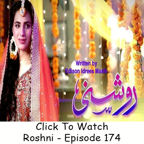 Watch Geo TV Drama Roshni Episode 174 in High Quality. Watch all Latest and Previous episodes of Geo TV Drama Roshni and other Geo TV dramas online.