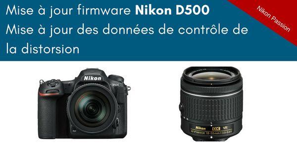 Mise à jour firmware Nikon D500 et nouvelles données de