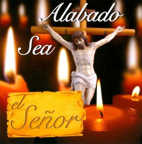 Alabado Sea el Senor [CD]