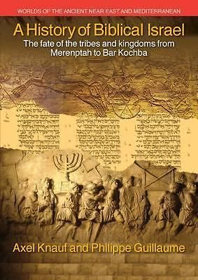 A History OF Biblical Israel THE Fate OF THE Tribes AND Kingdoms From Merenptah   eBay