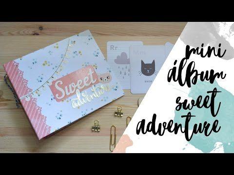 Mini álbum - Sweet adventure - Tutorial Scrapbook - Encuadernación fácil - UGDT - YouTube