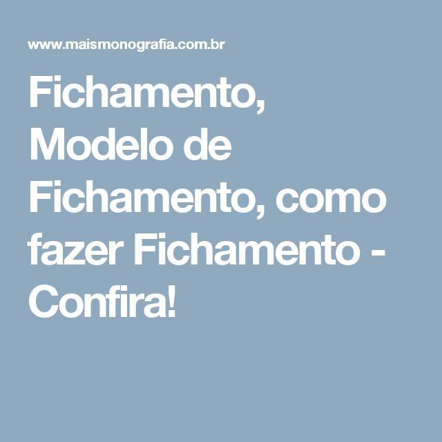 Fichamento, Modelo de Fichamento, como fazer Fichamento - Confira!