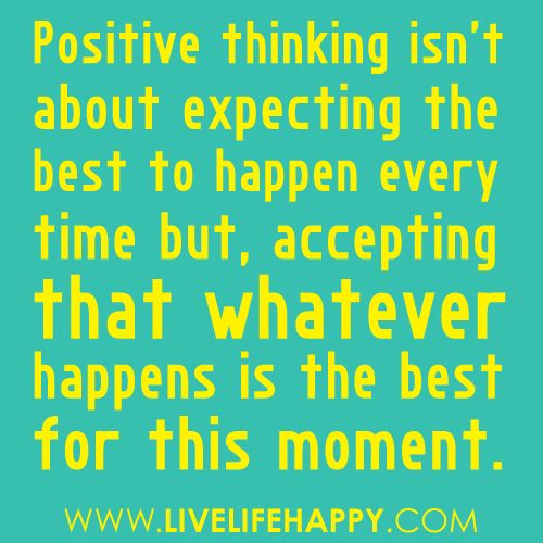 .: Be Positive, Life Quotes, Life Motto, Thinking Positive, Remember This, Quotes To Inspiration, Positive Thoughts, A Quotes, True Stories