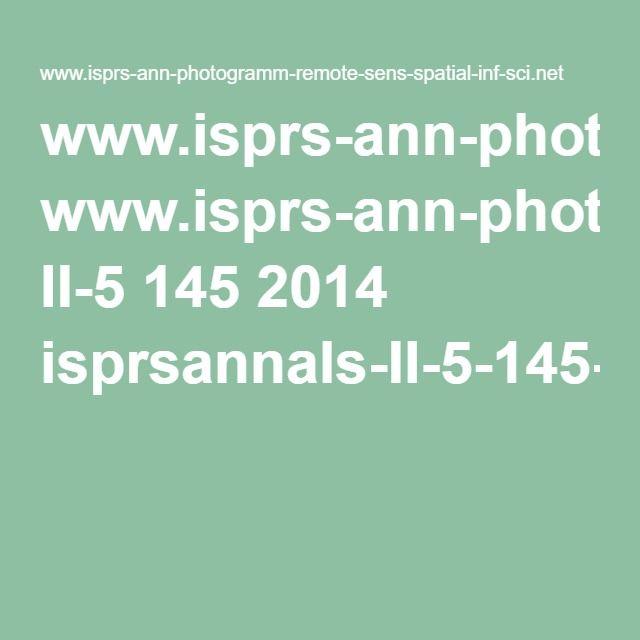 www.isprs-ann-photogramm-remote-sens-spatial-inf-sci.net II-5 145 2014 isprsannals-II-5-145-2014.pdf