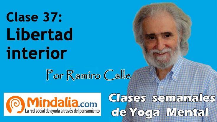 Clase 37: Libertad interior, por Ramiro Calle